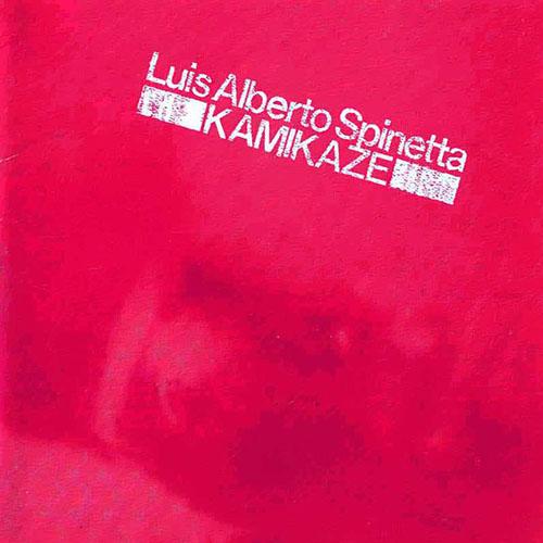 Luis Alberto Spinetta - Kamikaze