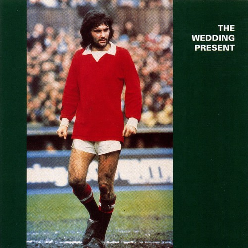The Wedding Present - George Best