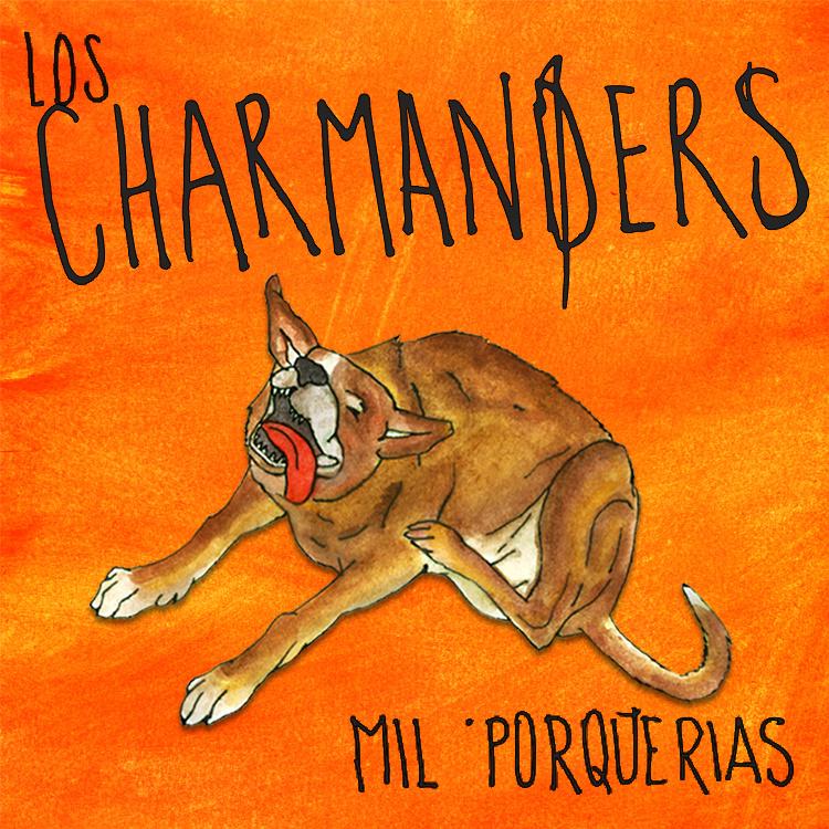 Los Charmanders - Mil porquerias