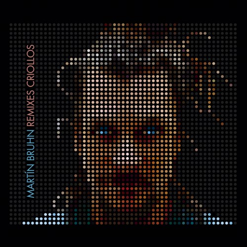 Martin Bruhn - Remixes Criollo