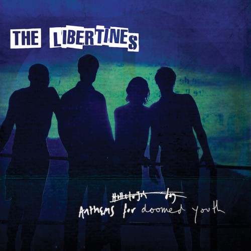 libertines-anthems for doomed youth