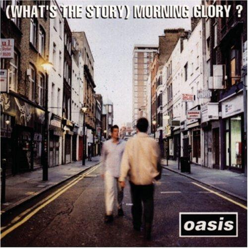 Oasis - (What's the Story?) Morning Glory