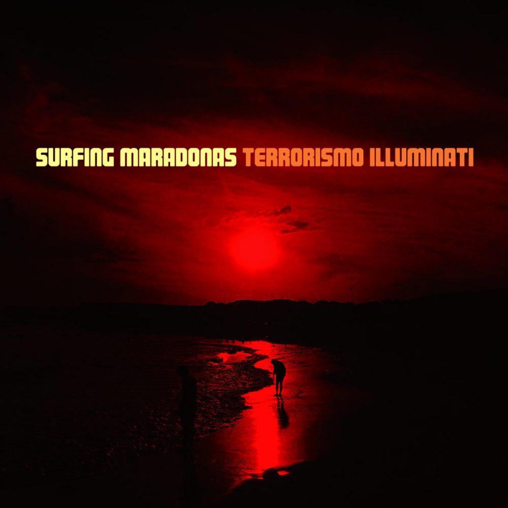 Surfing Maradonas - Terrorismo Illuminatti