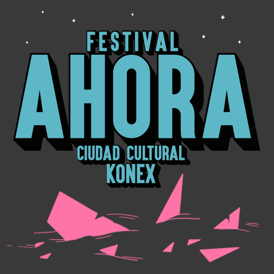 Festival Ahora en Ciudad Cultural Konex