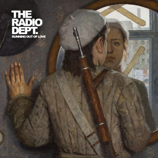 The Radio Dept - Running Out of Love