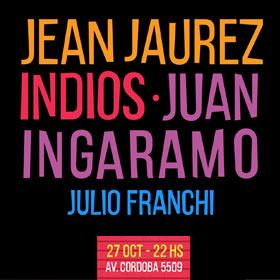 Juan Ingaramo, Indios, Jean Jaurez y Julio Franchi en Beatflow