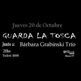 Guarda La Tosca + Bárbara Grabinski Trío en Hasta Trilce