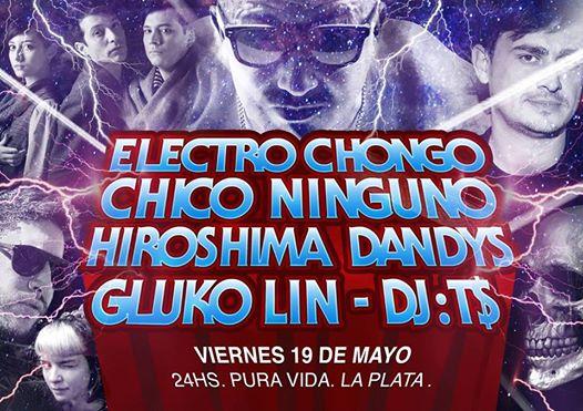 Electrochongo, Chico Ninguno, Hiroshima Dandys en La Plata