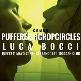 Pufferfish Crop Circles + Luca Bocci en Boddah Club
