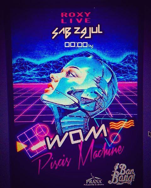 WOM y Piscis Machine en The Roxy Live
