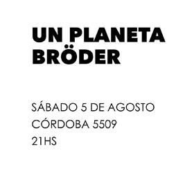 Un Planeta + Bröder en Beatflow
