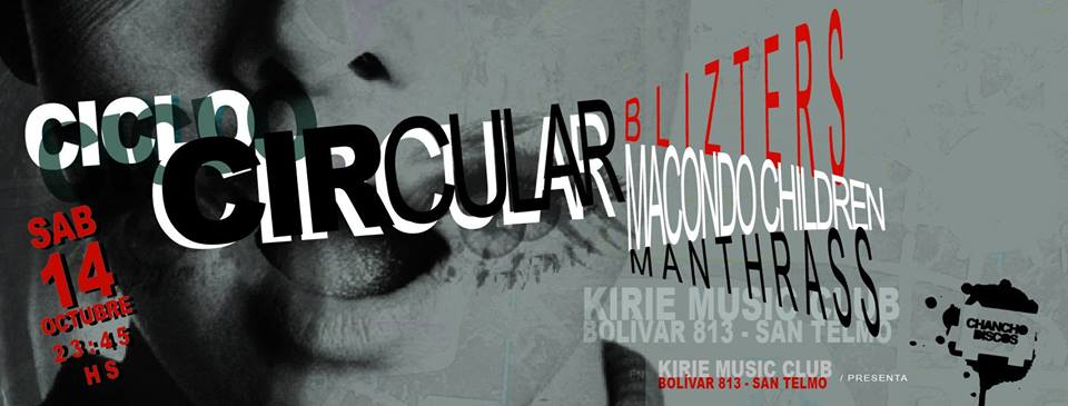 Ciclo Circular 8: Macondo Children + Blizters + Manthrass en Kirie
