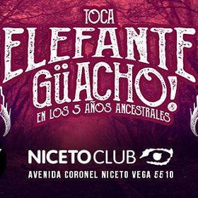 Elefante Guerrero Psíquico Ancestral y Güacho en Niceto Club