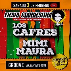 Fiesta Clandestina con Los Cafres y Mimi Maura en Groove