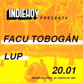Indie Hoy Presenta: Facu Tobogán y LUP en Naranja Verde