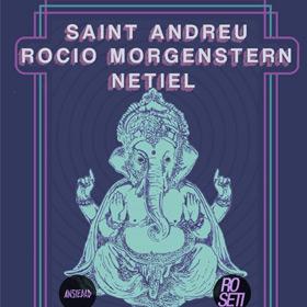 Saint Andreu + Rocio Morgenstern + Netiel en Roseti