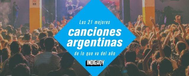 Las 21 mejores canciones argentinas de lo que va del año