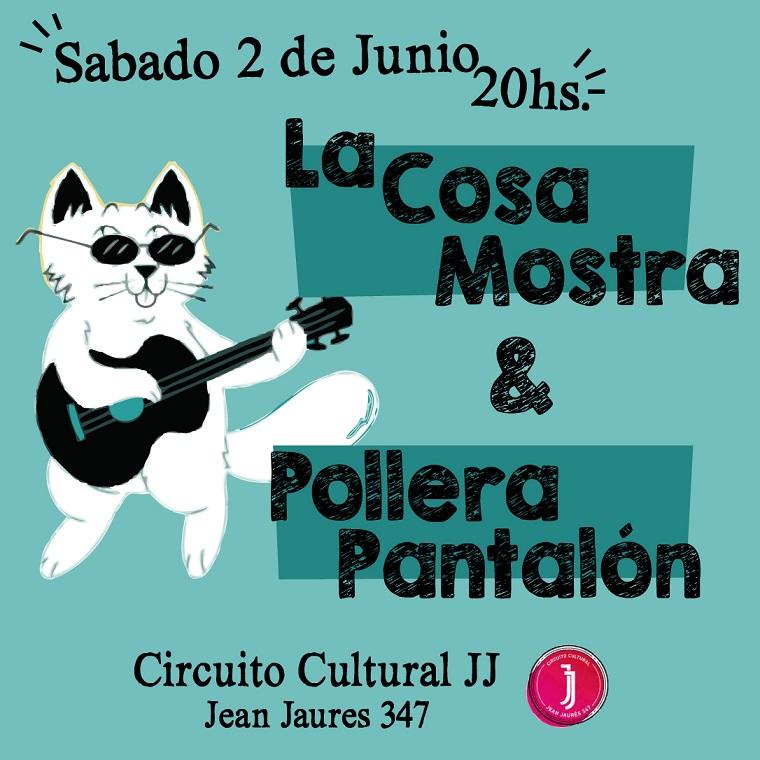 La Cosa Mostra + Pollera Pantalón en JJ Circuito Cultural