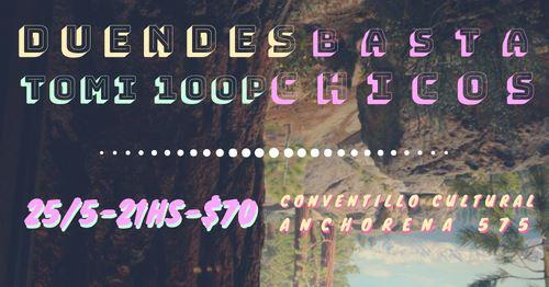 Basta Chicos + Duendes + Tomi 100p en el Conventillo Cultural