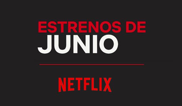Estos son los estrenos de Netflix para junio 414f9c8ba2c
