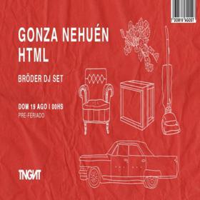 Gonza Nehuén + HTML + Bröder DJ set en La Tangente