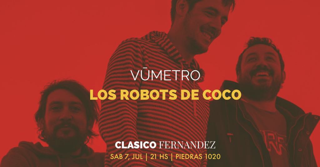 Vumetro + Los Robots de Coco en Clásico Fernandez