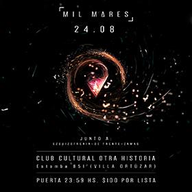 Mil Mares en Otra Historia Club Cultural