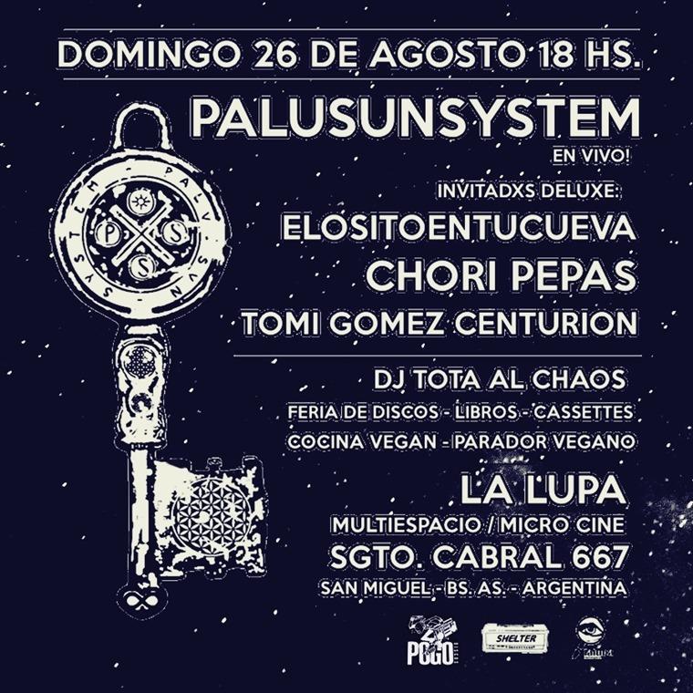 Palusunsystem + Chori Pepas + Elositoentucueva en La Lupa Multi D