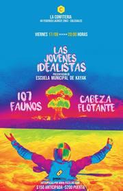 107 Faunos + Cabeza Flotante + Las Jóvenes Idealistas en La Confitería