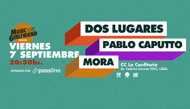 Music is My Girlfriend: Dos Lugares Pablo Caputto y Mora en La Confitería