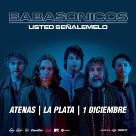 Babasónicos + Usted Señálemelo en La Plata