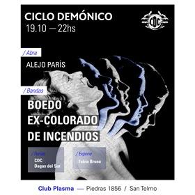Ciclo Demónico: De Incendios + BOEDO + Ex-Colorado en Plasma