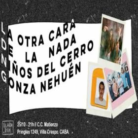 La otra cara de la nada + Niños del cerro + Gonza Nehuén en C.C.Matienzo
