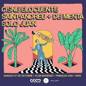 Cisne Elocuente + Saint-Andreu & de Menta + Solo Juan en Matienzo