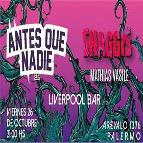 Shaggis + Antes que nadie B.C en Liverpool Bar