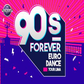 90s Forever – Eurodance Tour Lima