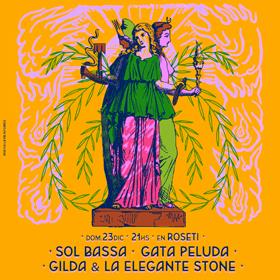 Sol Bassa + La Gata Peluda + Gilda & La Elegante Stone en Roseti
