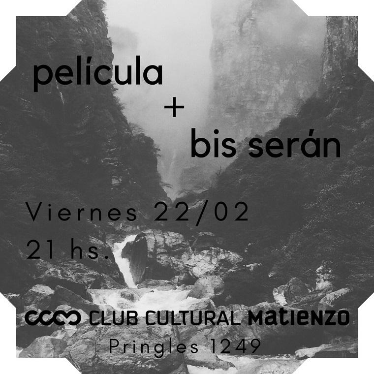 Pelicula y Bis Serán en Club Cultural Matienzo