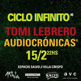 Tomi Lebrero + Audiocrónicas® en Espacio Salvo
