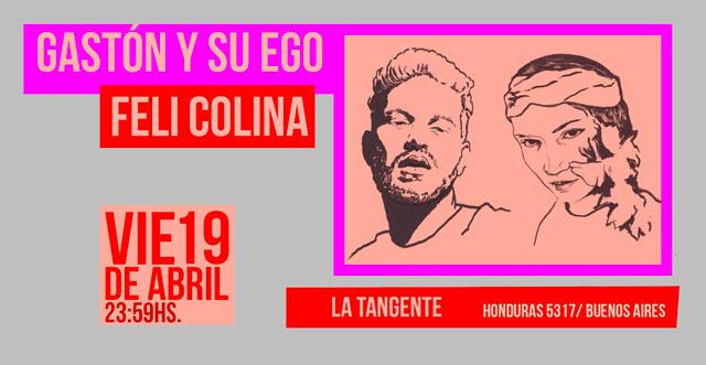 Feli Colina + Gastón y su Ego Caprichoso en La Tangente