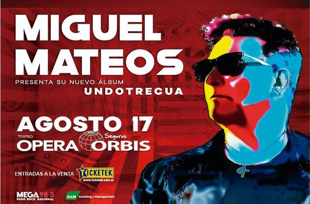 Miguel Mateos en Teatro Ópera Orbis