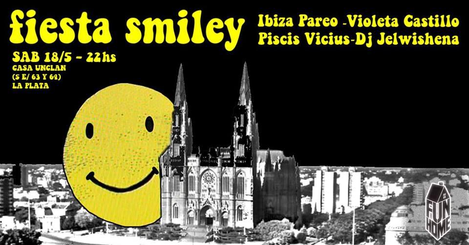 Fiesta smiley! en La Plata: Ibiza Pareo + Violeta Castillo + Piscis Vicius