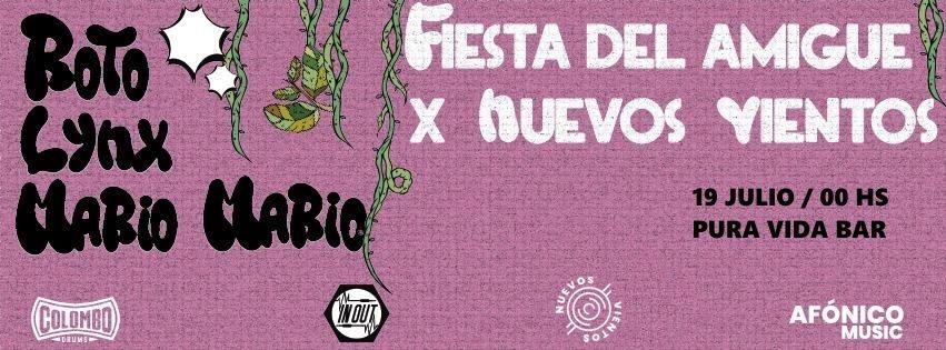 Fiesta Del Amigue: Roto + Lynx + Mario Mario en Pura Vida Bar