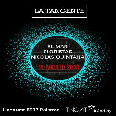 Nicolas Quintana + Floristas + El Mar en La Tangente