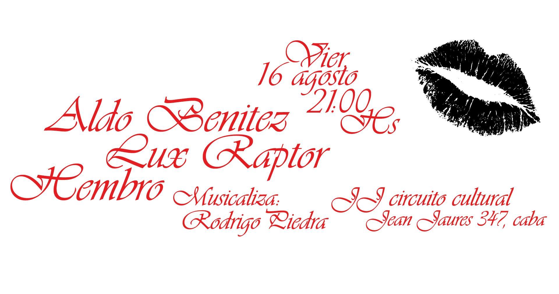 Aldo Benítez, Lux Raptor y Hembro en JJ Circuito Cultural