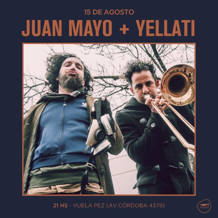Juan Mayo y Yellati en vivo en Vuela el Pez