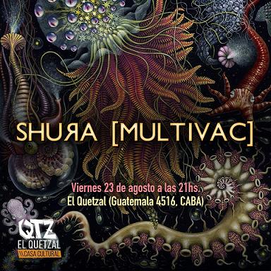 Shura [Multivac] en El Quetzal