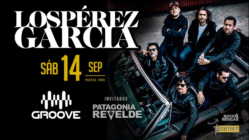 Los Perez Garcia + Patagonia ReVelde en Groove