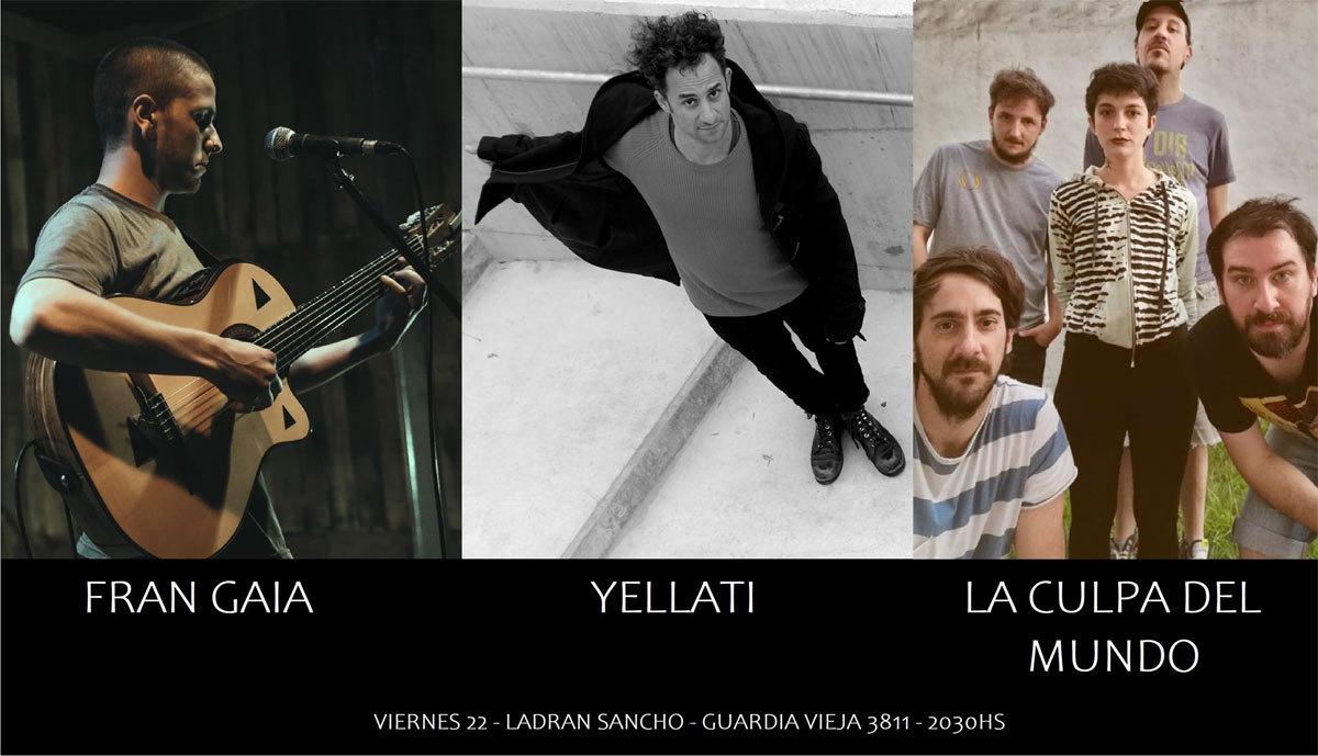 Fran Gaia + Yellati + La Culpa del Mundo en Ladran Sancho