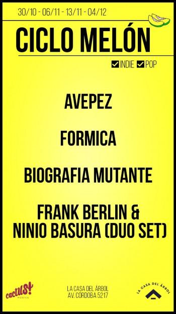 Ciclo Melón VOL3: Frank Berlín & Niño Basura, Avepez, Biografía Mutannte, Fórmica